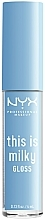 Kup Błyszczyk do ust - NYX Professional Makeup This Is Milky Gloss Lip Gloss