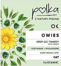 Kup Krem do twarzy na dzień i noc Odżywienie + wygładzenie - Polka Owies