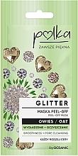 Kup Maska peel-off Wygładzanie + oczyszczenie porów Owies - Polka Glitter Peel Off