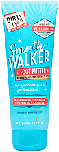 Kup Masło do stóp - Dirty Works Smooth Walker Foot Butter