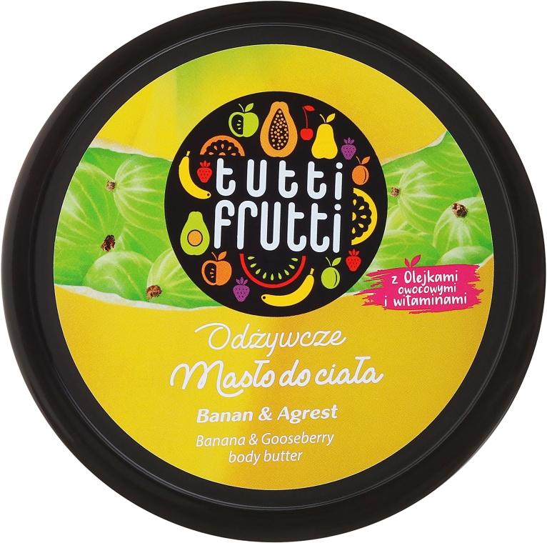 Odżywcze masło do ciała Banan i agrest - Farmona Tutti Frutti Banana & Gooseberry