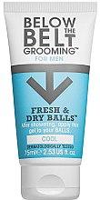 Kup Delikatny żel do higieny intymnej dla mężczyzn - Below The Belt Grooming Fresh & Dry Balls Cool Gel