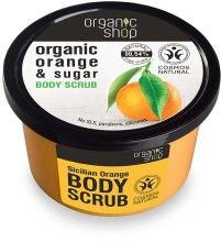 Kup Scrub do ciała Sycylijska pomarańcza - Organic Shop Body Scrub Organic Orange & Sugar