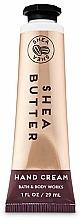Kup Krem do rąk z masłem shea - Bath and Body Works Shea Butter Hand Cream