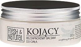Kup Kojący bezzapachowy balsam do ciała - Fresh&Natural