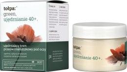 Kup Ujędrniający krem przeciwzmarszczkowy pod oczy - Tołpa Green Ujędrnianie 40+