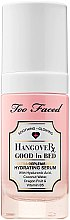 Kup Serum do twarzy - Too Faced Hangover Good In Bed Ultra-Replenishing Hydrating Serum