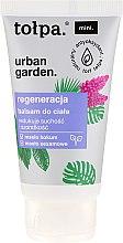 Kup Balsam do ciała Regeneracja - Tołpa Urban Garden Body Balsam