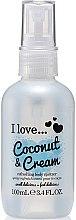 Kup Odświeżający spray do ciała - I Love... Coconut & Cream Refreshing Body Spritzer