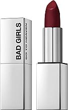 Kup Kremowa pomadka do ust - Bad Girls Go To Heaven Creamy Lipstick