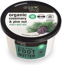 Masło do stóp Błękitna sosna - Organic Shop Organic Rosemary & Pine Nut Foot Butter — фото N1