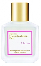 Kup Maison Francis Kurkdjian À La Rose - Perfumowana mgiełka do włosów