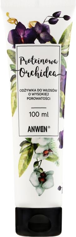 Odżywka do włosów o wysokiej porowatości Proteinowa orchidea - Anwen