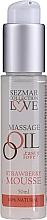Olejek do masażu Mus truskawkowy - Sezmar Collection Love Massage Oil Strawberry Mousse — фото N1