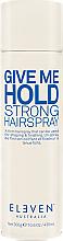 Kup Silnie utrwalający lakier do włosów - Eleven Australia Give Me Hold Strong Hairspray