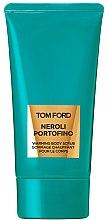 Kup Tom Ford Neroli Portofino - Perfumowany rozgrzewający peeling do ciała