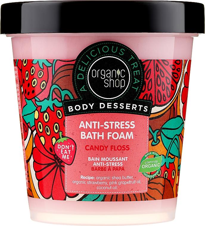 Relaksująca pianka do kąpieli Wata cukrowa - Organic Shop Body Desserts Candy Floss Anti-Stress Bath Foam