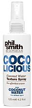 Kup Spray teksturujący do włosów - Phil Smith Be Gorgeous Coco Licious Coconut Water Texture Spray