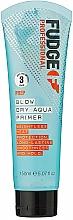 Kup Serum wygładzające włosy - Fudge Prep Blow Dry Aqua Primer
