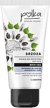 Kup Maska do włosów Regeneracja + połysk Brzoza - Polka