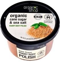 Kup Pieniący się scrub do ciała Cukier trzcinowy - Organic Shop Foamy Body Scrub Organic Cane Sugar & Sea Salt