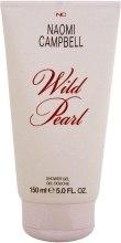 Kup Naomi Campbell Wild Pearl Shower Gel - Żel pod prysznic
