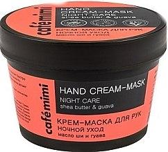 Kup Krem-maska do rąk z masłem shea i guawą - Cafe Mimi Hand Cream-Mask Night Care
