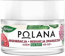 Kup Regenerujący krem przeciwzmarszczkowy na noc 40-50+ - Polana