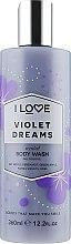 Kup Żel pod prysznic Fioletowe marzenia - I Love... Violet Dreams Body Wash