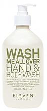 Kup Płyn do mycia rąk i ciała - Eleven Australia Wash Me All Over Hand & Body Wash
