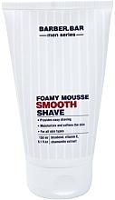 Kup Wygładzająca pianka do golenia - Barber.Bar Men Series Foamy Mousse Smooth Shave