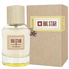 Kup Big Star Indeed - Woda perfumowana