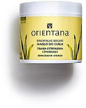 Kup Orientalne bogate masło do ciała Trawa cytrynowa i żywokost - Orientana Odmłodzenie i energia