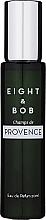 Kup Eight & Bob Champs de Provence - Woda perfumowana (Travel Size)
