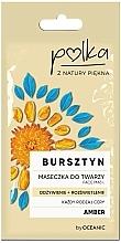 Kup Maseczka do twarzy Odżywienie + rozświetlenie - Polka Bursztyn