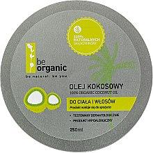 Kup 100% organiczny olej kokosowy do ciała i włosów - Be Organic