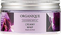 Kup Pianka do mycia ciała Czarna orchidea - Organique Cleansing Ritual Creamy Whip Black Orchid