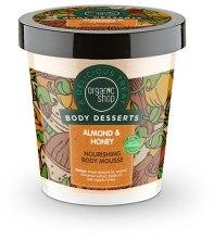 Kup Odżywczy mus do ciała Migdał i miód - Organic Shop Body Desserts Almond & Honey