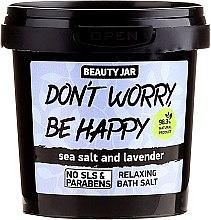 Kup Pieniąca się sól do kąpieli - Beauty Jar Don't Worry Be Happy!